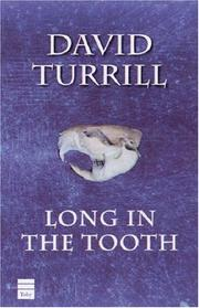 LONG IN THE TOOTH by David Turrill