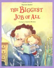 THE BIGGEST JOB OF ALL by Harriet Ziefert