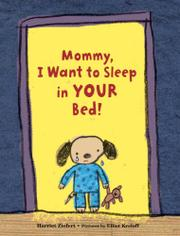 MOMMY, I WANT TO SLEEP IN YOUR BED! by Harriet Ziefert