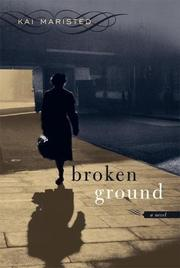 BROKEN GROUND by Kai Maristed