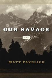 OUR SAVAGE by Matt Pavelich