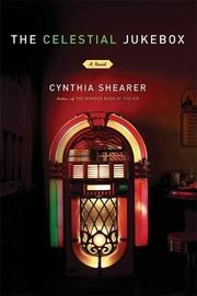 THE CELESTIAL JUKEBOX by Cynthia Shearer