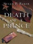 DEATH OF A PRINCE by Susan P. Baker
