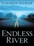 ENDLESS RIVER by Elizabeth Fackler