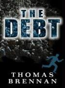 THE DEBT by Thomas Brennan