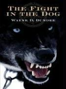 THE FIGHT IN THE DOG by Wayne D. Dundee
