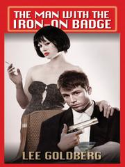 THE MAN WITH THE IRON-ON BADGE by Lee Goldberg