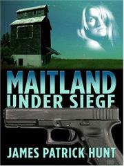 MAITLAND UNDER SIEGE by James Patrick Hunt