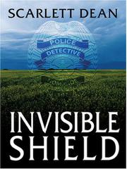 INVISIBLE SHIELD by Scarlett Dean