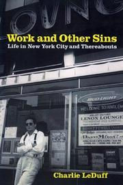 WORK AND OTHER SINS by Charlie LeDuff
