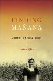 FINDING MAÑANA by Mirta Ojito