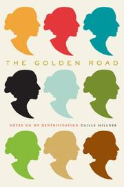 THE GOLDEN ROAD by Caille Millner