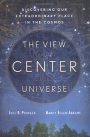 THE VIEW FROM THE CENTER OF THE UNIVERSE by Joel R. Primack
