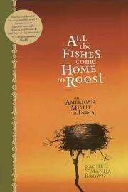 ALL THE FISHES COME HOME TO ROOST by Rachel Manija Brown