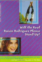 WILL THE REAL RAISIN RODRIGUEZ PLEASE STAND UP? by Judy Goldschmidt