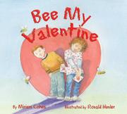 BEE MY VALENTINE! by Miriam Cohen