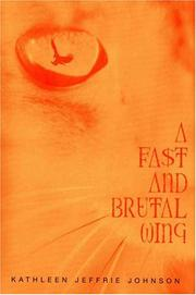 A FAST AND BRUTAL WING by Kathleen Jeffrie Johnson