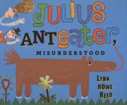 JULIUS ANTEATER, MISUNDERSTOOD by Lynn Rowe Reed