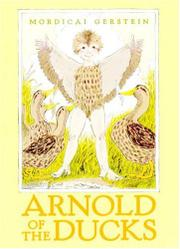 ARNOLD OF THE DUCKS by Mordicai Gerstein