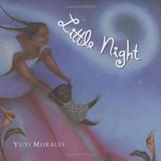 LITTLE NIGHT by Yuyi Morales