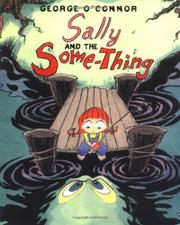 SALLY AND THE SOME-THING by George O'Connor