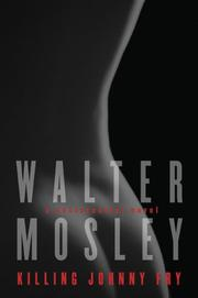 KILLING JOHNNY FRY by Walter Mosley