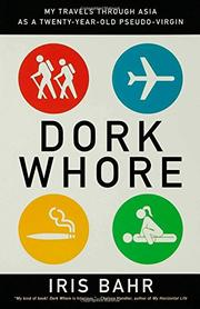 DORK WHORE by Iris Bahr