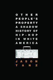 OTHER PEOPLE'S PROPERTY by Jason Tanz