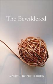 THE BEWILDERED by Peter Rock