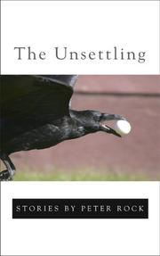 THE UNSETTLING by Peter Rock