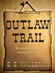 OUTLAW TRAIL by E.E. Halleran