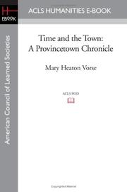 TIME AND THE TOWN by Mary Heaton Vorse