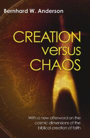 CREATION VERSUS CHAOS by Bernard W. Anderson