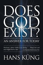DOES GOD EXIST? An Answer for Today by Hans KÃœng