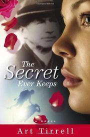 THE SECRET EVER KEEPS by Art Tirrell