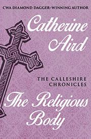 THE RELIGIOUS BODY by Catherine Aird