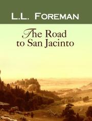 THE ROAD TO SAN JACINTO by L. L. Foreman