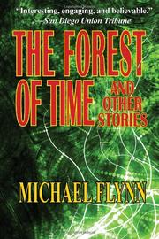 THE FOREST OF TIME and Other Stories by Michael Flynn