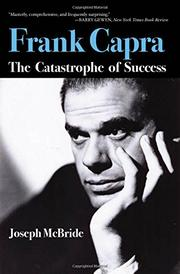 FRANK CAPRA: The Catastrophe of Success by Joseph McBride