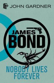 NOBODY LIVES FOREVER by John E. Gardner