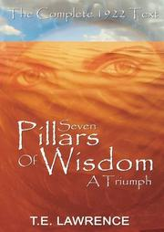 SEVEN PILLARS OF WISDOM by . E. Lawrence