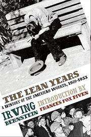 THE LEAN YEARS: A History of the American Worker 1920-1933 by Irving Bernstein