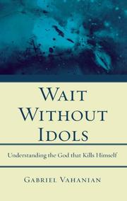 WAIT WITHOUT IDOLS by Gabriel Vahanian