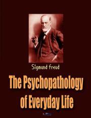 THE PSYCHOPATHOLOGY OF EVERYDAY LIFE by Sigmund Freud
