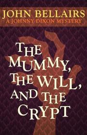 THE MUMMY, THE WILL, AND THE CRYPT by John Bellairs
