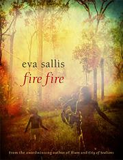 FIRE FIRE by Eva Sallis