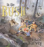 IN THE BUSH by Roland Harvey
