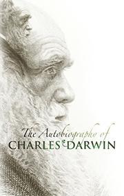 AUTOBIOGRAPHY OF CHARLES DARWIN by Sir Francis- Ed Darwin