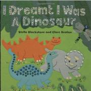I DREAMT I WAS A DINOSAUR by Stella Blackstone