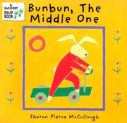 """BUNBUN, THE MIDDLE ONE"" by Sharon Pierce McCullough"